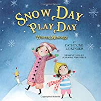 Snow Day Play Day: Winter Memories