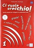 Ci vuole orecchio!: Libro + CD-audio 1 画像