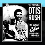 The Essential Otis Rush