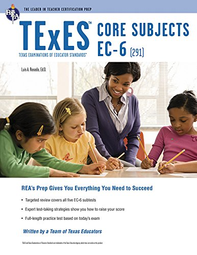 Download Texes Core Subjects Ec-6 291 (Texes Teacher Certification Test Prep) 0738611999