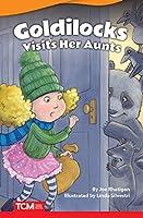 Goldilocks Visits Her Aunts (Literary Text)