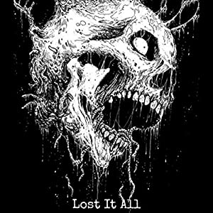 Lost It All [Explicit]