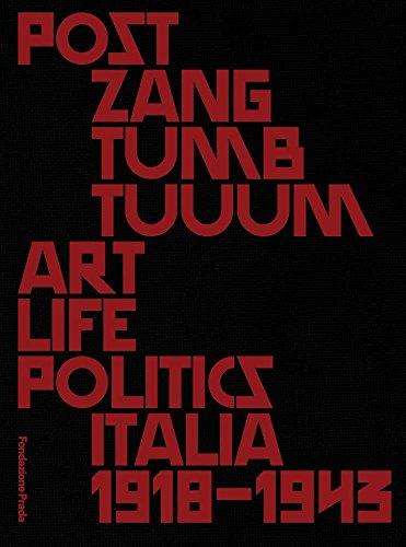 Download Post Zang Tumb Tuuum: Art Life Politics: Italia 1918–1943 8887029717