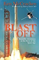 Blast Off: Scientific Adventures at the Dawn of the Space Age