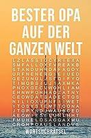 Bester Opa Auf Der Ganzen Welt - Wortsuchraetsel: Ueber 100 Buchstaben Raetsel | Reisegroesse ca. DIN A5 | Buchstabensalat Suchsel | Tolles Raetselbuch Geschenk fuer den liebsten Grossvater