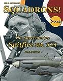 The Supermarine Spitfire Mk. XVI: The British (SQUADRONS!) (Volume 12) by Phil H. Listemann(2016-03-06)