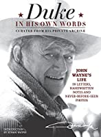 Duke in His Own Words: John Wayne's Life in Letters, Handwritten Notes and Never-Before-Seen Photos