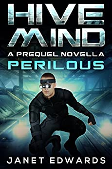 Perilous: Hive Mind A Prequel Novella by [Edwards, Janet]