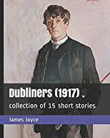 Dubliners  (1917) .: collection of 15 short stories