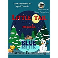 Little Tail meets Blue, Chapter Book #3: Happy Friends, diversity stories children's series (English Edition)