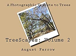 TreeScapes: Volume 2: A Photographic Tribute to Trees by [Farrow, August]