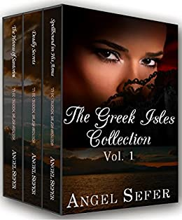 The Greek Isles Collection Vol. 1 (The Greek Isles Series) by [Sefer, Angel]