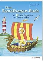 Mein Bastelbogen-Buch: Mit 12 tollen Modellen zum Ausschneiden