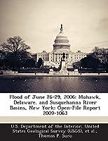 Flood of June 26-29, 2006: Mohawk, Delaware, and Susquehanna River Basins, New York: Open-File Report 2009-1063