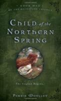 Child of the Northern Spring (The Guinevere Trilogy)