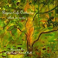 When in Rome by Penguin Cafe Orchestra (1992-05-13)