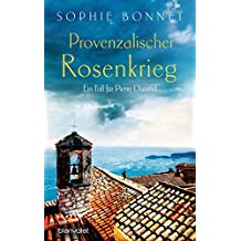 Provenzalischer Rosenkrieg: Ein Fall für Pierre Durand (Die Pierre Durand Bände 6) (German Edition)