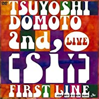 TSUYOSHI DOMOTO 2nd LIVE [si:] ~FIRST LINE~ (通常版) [DVD]