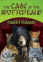 The Case of the Spotted Band (Octavius Bear Book 2)