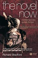 The Novel Now: Contemporary British Fiction by Richard Bradford(2007-01-08)