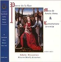 Pierre de la Rue: Missa di Sancta Anna & Lamentatione Jeremaie by P. De La Rue