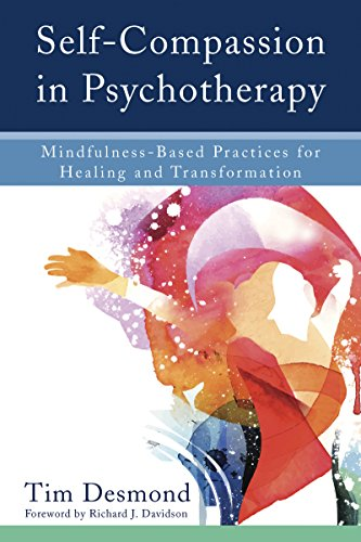 Self-Compassion in Psychotherapy: Mindfulness-Based Practices for Healing and Transformation (English Edition)