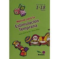 Manual Para La Estimulacion Temprana / Manual for the Early Estimulation: Actividades De 1 A 18 Meses / Activities from 1 to 18 Months