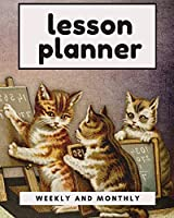 Lesson Planner: 11 Month Weekly Monthly Lesson Planner for Teachers