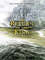 The Return of the King Illustrated Edition (Lord of the Rings)