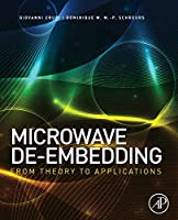 Microwave De-embedding: From Theory to Applications