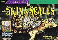Animal Skin & Scales (Look Once, Look Again Science Series)