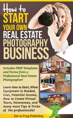 Start Your Own Real Estate Photography Business