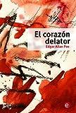 El corazón delator (Bibllioteca Edgar Allan Poe nº 2) (Spanish Edition)