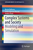 Complex Systems and Society: Modeling and Simulation (SpringerBriefs in Mathematics)