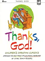 Thanks, God!: Children's Christian Classics