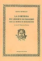 La cortesia di Leone e Ruggiero, con la morte di Rodomonte