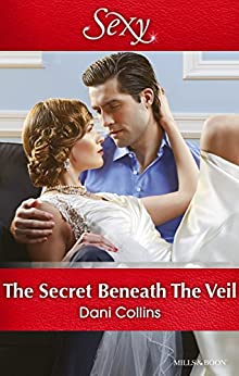 Mills & Boon : The Secret Beneath The Veil by [Collins, Dani]