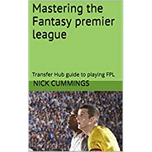 Mastering the Fantasy premier league: Transfer Hub guide to playing FPL