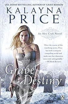 Grave Destiny (Alex Craft) by [Price, Kalayna]