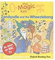 The Magic Key: Zandoodle and the Wheezlebang (The magic key story books)
