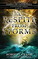 A Respite From Storms (A Sanctuary Series) (Ashes of Luukessia)