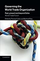Governing the World Trade Organization: Past, Present and Beyond Doha by Unknown(2014-06-19)