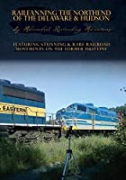 Railfanning The Northend of The D&H (Delaware & Hudson Railroad) A.R.R.A. [並行輸入品]