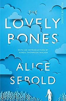 [Sebold, Alice]のThe Lovely Bones: Picador Classic (English Edition)