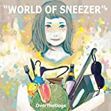 WORLD OF SNEEZER