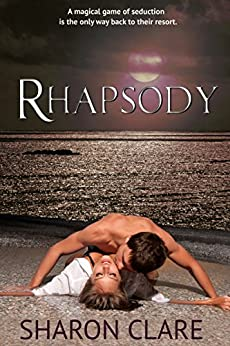 Rhapsody: Magicial Matchmaker Series Book 1 (The Magical Matchmaker Series) by [Clare, Sharon]