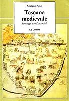 Toscana medievale. Paesaggi e realtà sociali