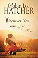 Whenever You Come Around (King's Meadow Romance)