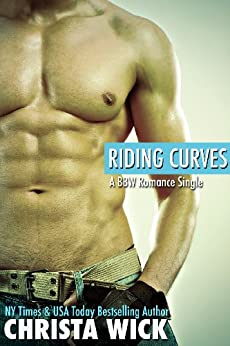Riding Curves (A BBW Romance Single) by [Wick, Christa]