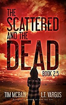 The Scattered and the Dead (Book 2.5) by [McBain, Tim, Vargus, L.T.]